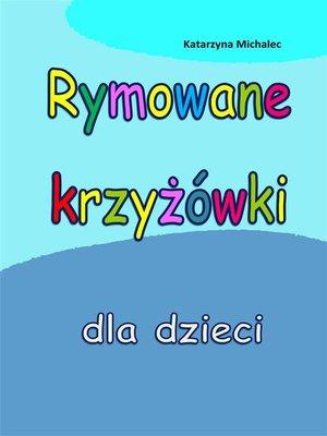 cover image of Rymowane krzyżówki dla dzieci
