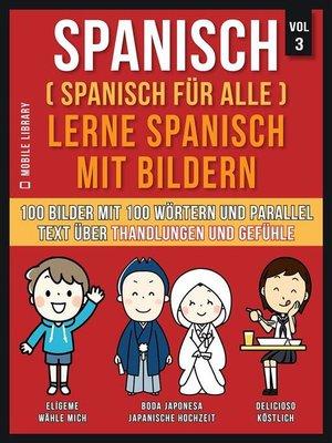 cover image of Spanisch (Spanisch für alle) Lerne Spanisch mit Bildern (Vol 3)