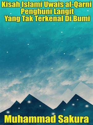 cover image of Kisah Islami Uwais al-Qarni Penghuni Langit Yang Tak Terkenal Di Bumi