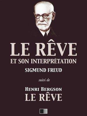 cover image of Le Rêve et son interprétation (suivi de Henri Bergson --Le Rêve)