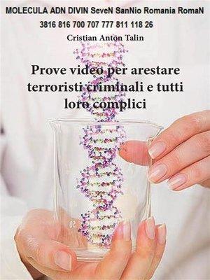cover image of Prove video per arrestare terroristi, criminali e tutti i loro complici