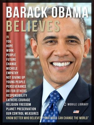 cover image of Barack Obama Believes--Barack Obama Quotes and Believes