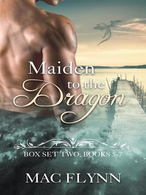 cover image of Maiden to the Dragon--Box Set Two--Books 5--7 (Dragon Shifter Romance)