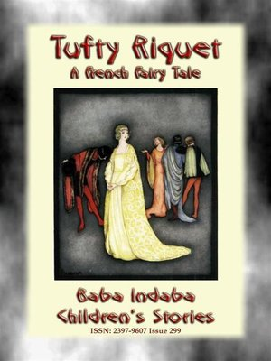 cover image of TUFTY RIQUET--A French Children's Fairy Tale About the Fallacy of Beauty