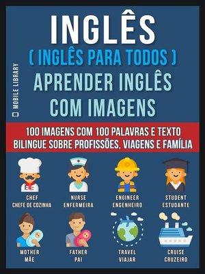 cover image of Inglês ( Inglês Para Todos ) Aprender Inglês Com Imagens (Vol 1)