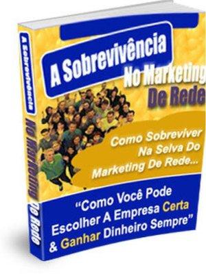 cover image of A Sobrevivência No Marketing De Rede