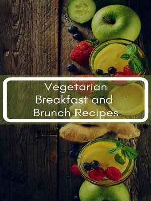 cover image of Vegetarian Breakfast and Brunch Recipes
