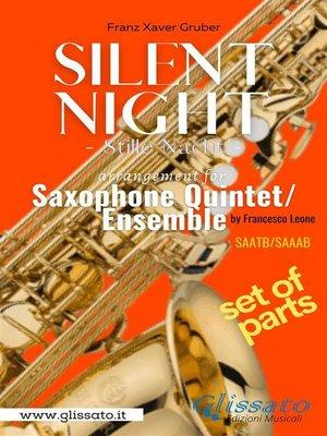 cover image of Silent Night--Saxophone Quintet/Ensemble (parts)