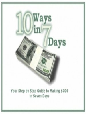 cover image of Your Step by Step Guide to Making $700 in Seven Days