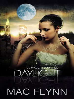 cover image of Daylight--By My Light, Book 5