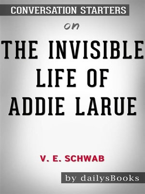 cover image of The Invisible Life of Addie LaRue by V. E. Schwab--Conversation Starters