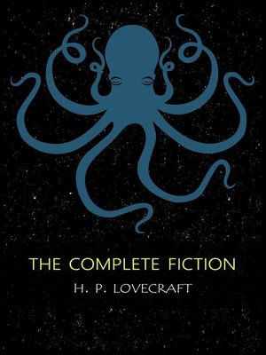 cover image of H. P. Lovecraft--The Complete Fiction