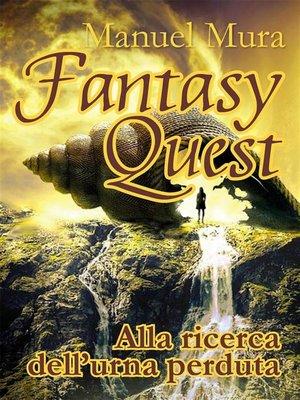 cover image of Fantasy Quest--Alla ricerca dell'urna perduta