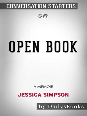 cover image of Open Book--A Memoir byJessica Simpson--Conversation Starters