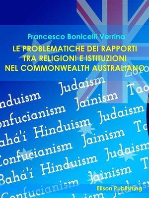cover image of Le problematiche dei rapporti tra religioni e istituzioni nel Commonwealth australiano