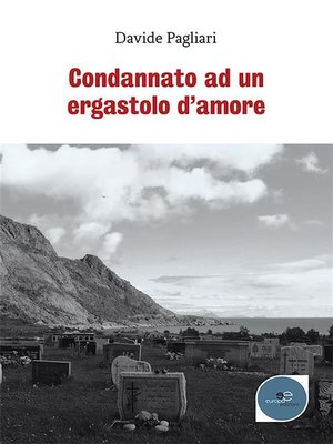 cover image of Condannato ad un ergastolo d'amore