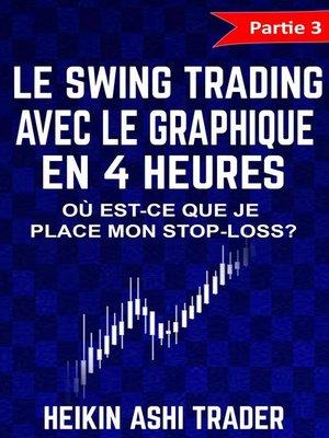 cover image of Le Swing Trading Avec Le Graphique En 4 Heures 3