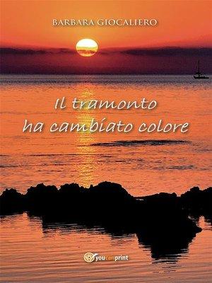cover image of ll tramonto ha cambiato colore