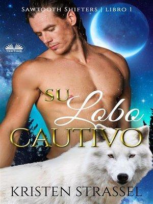 cover image of Su Lobo Cautivo