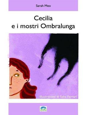 cover image of Cecilia e i mostri Ombralunga