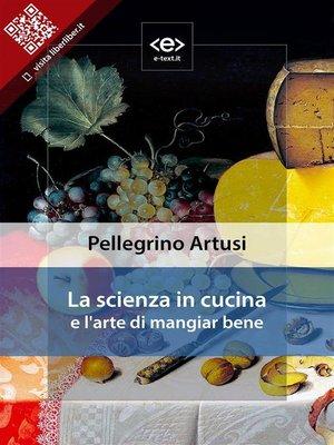 cover image of La scienza in cucina e l'arte di mangiar bene