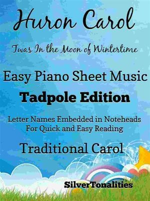 cover image of Huron Carol Twas In the Moon of Wintertime Easy Piano Sheet Music Tadpole Edition
