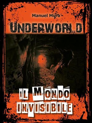 cover image of Underworld--Il mondo invisibile