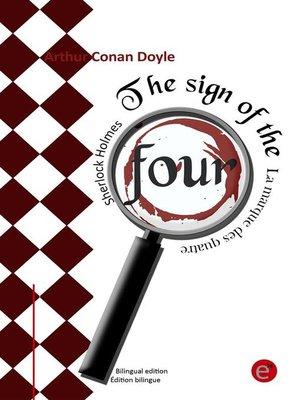 cover image of The sign of the four/La marque des quatre (Bilingual edition/Édition bilingue)