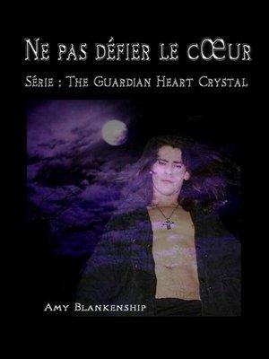 cover image of Ne pas défier le cœur