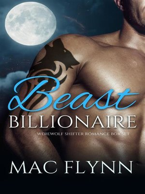 cover image of Beast Billionaire Box Set (Bad Boy Alpha Billionaire Werewolf Shifter Romance)