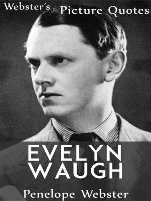cover image of Webster's Evelyn Waugh Picture Quotes