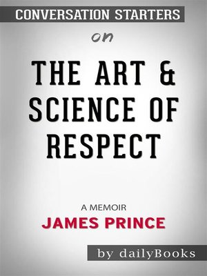 cover image of The Art & Science of Respect--A Memoir by James Prince | Conversation Starters