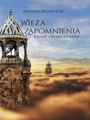 cover image of Wieża zapomnienia