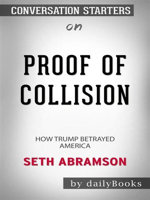 cover image of Proof of Collusion--How Trump Betrayed America​​​​​​​ by Seth Abramson​​​​​​​ | Conversation Starters