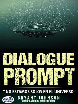 cover image of Dialogue Prompt; No Estamos Solos En El Universo
