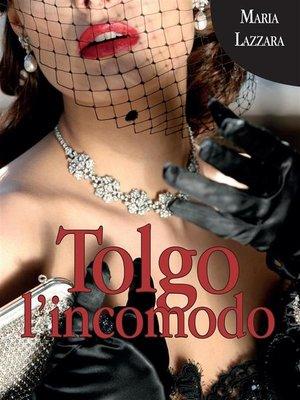 cover image of Tolgo l'incomodo