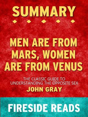 cover image of Men Are from Mars, Women Are from Venus--The Classic Guide to Understanding the Opposite Sex by John Gray--Summary by Fireside Reads