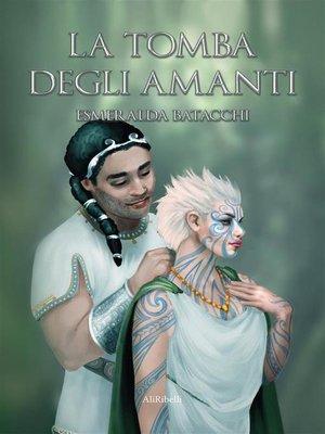 cover image of La Tomba degli Amanti