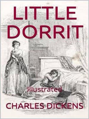 cover image of Little Dorrit--Illustrated