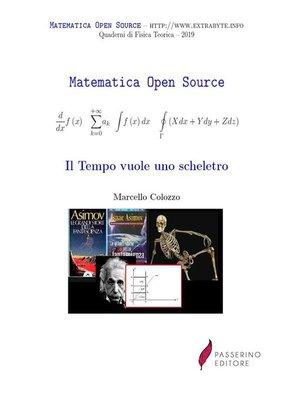 cover image of Il Tempo vuole uno scheletro