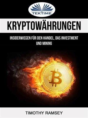 cover image of Kryptowährungen--Insiderwissen Für Den Handel, Das Investment Und Mining