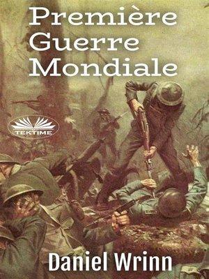 cover image of Première Guerre Mondiale