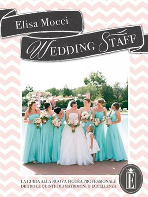cover image of WEDDING STAFF--la guida alla nuova figura professionale dietro le quinte dei matrimoni d'eccellenza