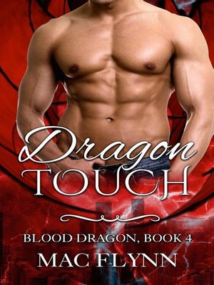 cover image of Dragon Touch--Blood Dragon, Book 4 (Dragon Shifter Romance)