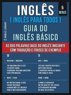 cover image of 5--MNO--Inglês ( Inglês Para Todos ) Guia do Inglês Básico