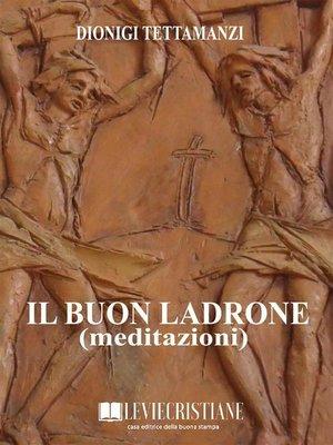 cover image of Il buon ladrone (Meditazioni)