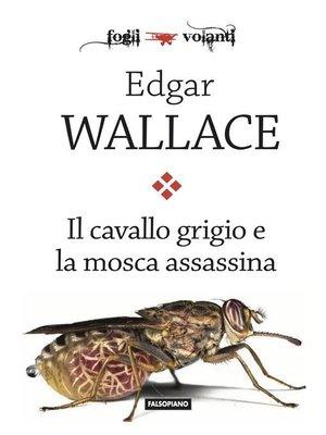 cover image of Il cavallo grigio e la mosca assassina
