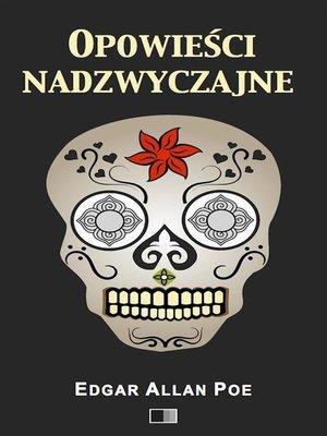 cover image of Opowieści nadzwyczajne (Tom I/Tom II)