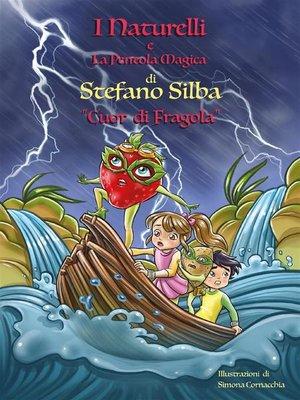 cover image of I Naturelli e la pentola magica--Cuor di fragola