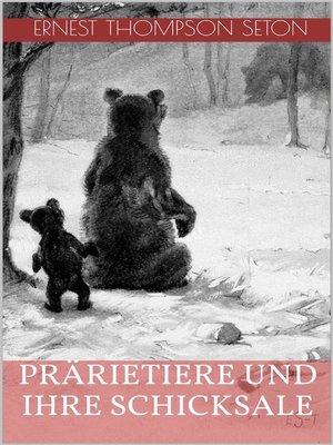 cover image of Prärietiere und ihre Schicksale (Illustrierte Ausgabe)